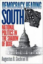 Democracy Heading South: National Politics in the Shadow of Dixie-ExLibrary