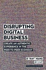 "Disrupting Digital Business: by R ""Ray"" Wang (Hardcover)"
