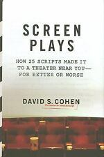 Screen Plays: How 25 Scripts Made It to a Theater Near You--for Better or Worse,