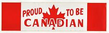 1970s PROUD TO BE CANADIAN Bumper Sticker CANADA FLAG Ontario QUEBEC Alberta
