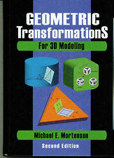 Geometric Transformations for 3D Modeling, 2nd Edition by Michael E. Mortenson