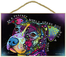 Pit Bull In A Perfect World Every Dog Has A Dog Dean Russo Wood Plaque Sign