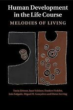 Human Development in the Life Course : Melodies of Living by Miguel M....