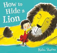 How to Hide a Lion by Helen Stephens (2013, Picture Book)