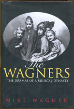 The Wagners: The Dramas of a Musical Dynasty by Nike Wagner-1st Ed./DJ-1998