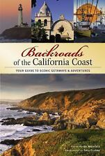 Backroads of the California Coast : Your Guide to Scenic Getaways and...