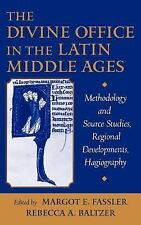 The Divine Office in the Latin Middle Ages : Methodology and Source Studies,...