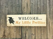 "Rustic Wood Sign - ""Welcome My Little Pretties"" - Halloween Decor - Witch - Fall"