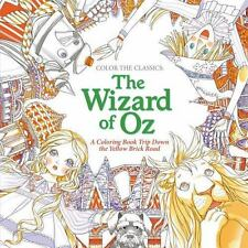 Color the Classics: The Wizard of Oz: A Coloring Book Trip Down the Yellow-Brick