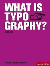 What is Typography? (New in paperback) (Essential Design Handbooks), David Jury,