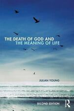 The Death of God and the Meaning of Life by Julian Young (2014, Paperback,...