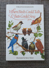 When Birds Could Talk & Bats Could Sing Virginia Hamilton Barry Moser HC 1st