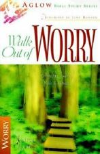 Walk Out of Worry (Aglow Bible Study)
