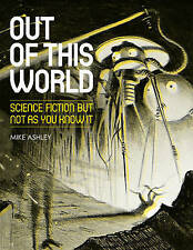 Out of This World: Science Fiction But Not as You Know it, Mike Ashley, Good, Pa