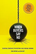 When Buyers Say No: Essential Strategies for Keeping a Sale Moving Forward, Katt
