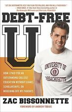 Debt-Free U: How I Paid for an Outstanding College Education Without Loans, Scho