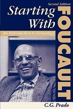 Starting with Foucault : An Introduction to Geneaolgy by C. G. Prado (2000,...