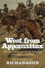 West from Appomattox: The Reconstruction of America after the Civil War by Rich