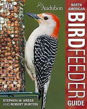 Audubon North American Birdfeeder Guide by Dorling Kindersley Publishing...