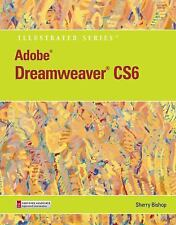 Adobe Dreamweaver CS6 Illustrated by Sherry Bishop (2012, Paperback) Free Ship