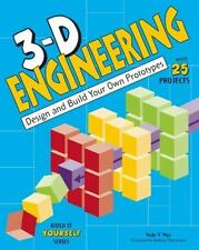 3-D Engineering: Design and Build Practical Prototypes (Build It Yours-ExLibrary