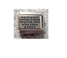 9mm Classic Size Italian Charm  L71  Hard work never killed anyone, but why risk