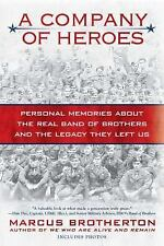 A Company of Heroes: Personal Memories about the Real Band of Brothers and the L