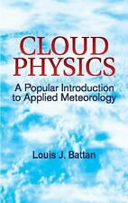 Cloud Physics: A Popular Introduction to Applied Meteorology (Dover Earth Scien