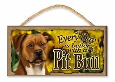 Every Day is Better with a Pit Bull Tan (Flower Theme) Wooden Dog Sign