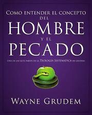 Cómo Entender: Cómo Entender el Concepto Del Hombre y el Pecado by Wayne...