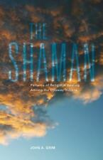 The Shaman: Patterns of Religious Healing Among the Ojibway Indians (Civilizatio