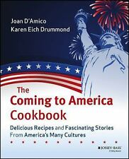 The Coming to America Cookbook: Delicious Recipes and Fascinating Stories from A
