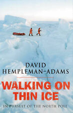 Walking On Thin Ice: In Pursuit of the North Pole, David Hempleman-Adams