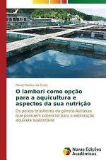 O Lambari Como Opcao para a Aquicultura e Aspectos Da Sua Nutricao by Pereira...