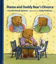 Mama and Daddy Bear's Divorce Spelman, Cornelia Maude Hardcover