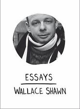 Essays by Wallace Shawn (2010, Paperback)