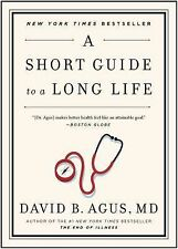 SHORT GUIDE TO A LONG LIFE by Dr David B Agus NEW pb health book aging diet Oz