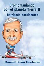Dromomaniando Por el Planeta Tierra II : Barriendo Continentes (2014, Paperback)