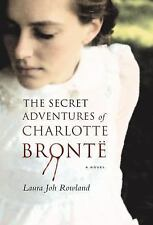 The Secret Adventures of Charlotte Bronte by Rowland, Laura Joh