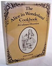 The Alice in Wonderland Cookbook A Culinary Diversion 1976 1st ED John Fisher