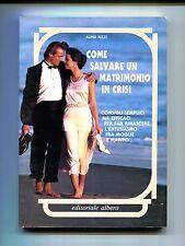 Alina Rizzi # COME SALVARE UN MATRIMONIO IN CRISI # Editoriale Albero 1992