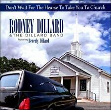 Rodney Dillard & the Dillard Ban: Don't Wait for the Hearse to Take You to Churc
