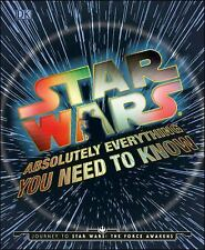 Star Wars: Absolutely Everything You Need to Know: Journey to Star Wars: The For