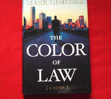 The Color of Law by Mark Gimenez (2005, Hardcover- 1st ed)