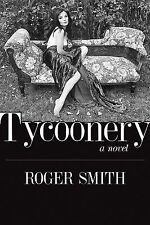 Tycoonery by Roger Smith (2012, Hardcover)