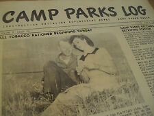 """1945 WWII """"CAMP PARKS LOG""""~Construction BATTALION CA Newspaper~TOBACCO RATIONED~"""
