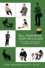Sell Your Book, Script or Column: How to Write a Winning Query and Make a Winnin