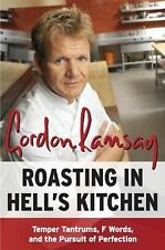 Roasting in Hell's Kitchen : Temper Tantrums, F Words, and the Pursuit of...