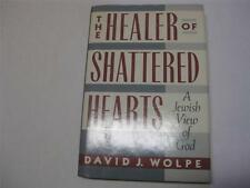 Healer of Shattered Hearts by David J. Wolpe