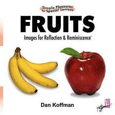 Simple Pleasures for Special Seniors: Fruits by Dan Koffman (Paperback /...